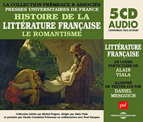 Histoire de la Littérature Française-Le Romantisme (Un Cours Particulier d Alain Viala/Textes LUS par Daniel Mesguich)