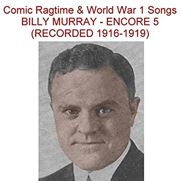 Comic Ragtime & World War 1 Songs (Encore 5) [Recorded 1916-1919]