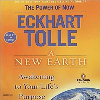 A New Earth     Awakening Your Life's Purpose              Written by:                                                                                                                                 Eckhart Tolle                               Narrated by:                                                                                                                                 Eckhart Tolle                      Length: 9 hrs and 12 mins     241 ratings     Overall 4.8