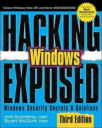 Hacking Exposed Windows: Microsoft Windows Security Secrets