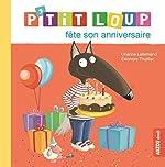 P'tit Loup - P'tit Loup fête son anniversaire d'Eléonore Thuillier