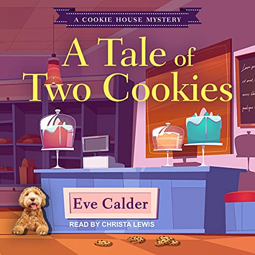 A Tale of Two Cookies: Cookie House Mystery Series, Book 3