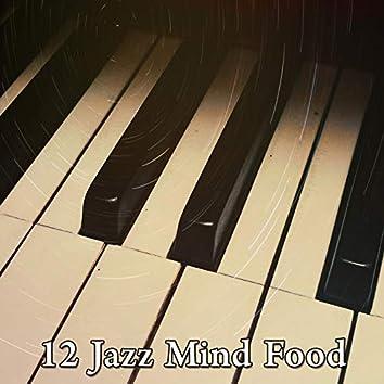 12 Jazz Mind Food