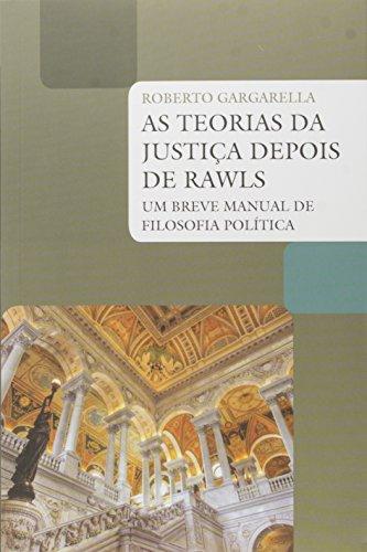 As teorias da justiça depois de Rawls: Um breve manual de filosofia política