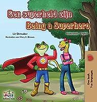Being a Superhero (Dutch English Bilingual Book for Kids) (Dutch Englis Bilingual Collection)