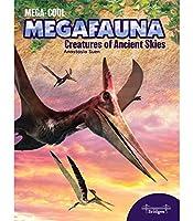 Creatures of Ancient Skies (Megacool Megafauna)