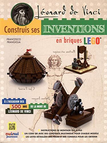 Léonard de Vinci : Construis ses inventions en briques Lego