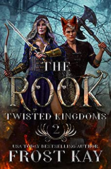 The Rook (Twisted Kingdoms Book 2) by [Frost  Kay]