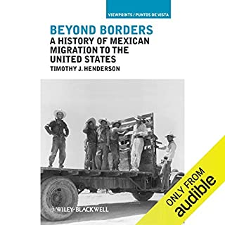 Beyond Borders     A History of Mexican Migration to the United States              Di:                                                                                                                                 Timothy J. Henderson                               Letto da:                                                                                                                                 David Doersch                      Durata:  6 ore e 4 min     Non sono ancora presenti recensioni clienti     Totali 0,0