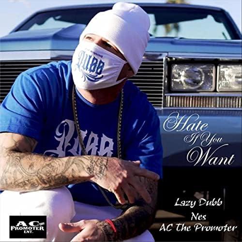 Lazy Dubb, Ac the Promoter & NES