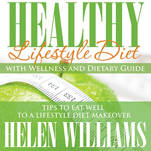 Healthy Lifestyle Diet with Wellness and Dietary Guide cover art
