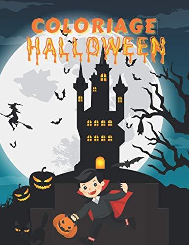 COLORIAGE HALLOWEEN: Livre de coloriage pour enfants, Coloriage Halloween pour enfants, Cadeau Halloween pour enfants, Sorcière, Citrouille, Dracula, Monstres ... (French Edition)