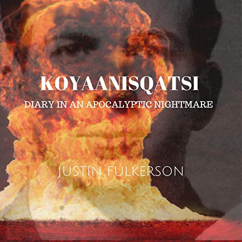 Koyaanisqatsi Audiobook By Justin Fulkerson cover art