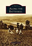 Along the Battenkill (Images of America) (English Edition)