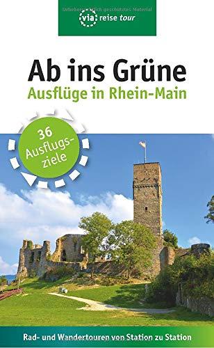 Ab ins Grüne – Ausflüge in Rhein-Main: Rad- und Wandertouren von Station zu Station