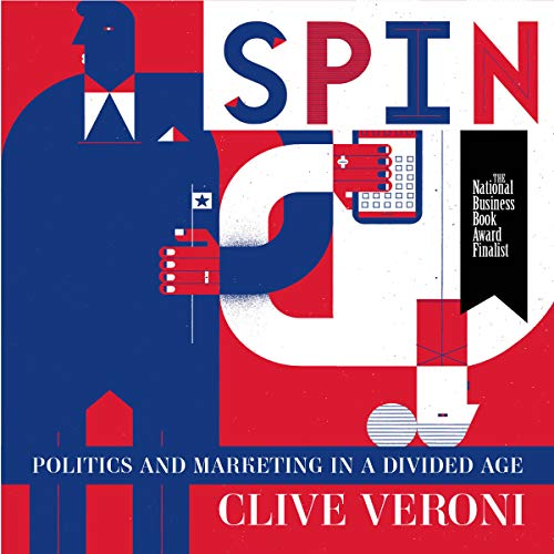 Spin     Politics and Marketing in a Divided Age              Auteur(s):                                                                                                                                 Clive Veroni                               Narrateur(s):                                                                                                                                 Clive Veroni                      Durée: 12 h et 57 min     1 évaluation     Au global 5,0