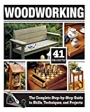 Woodworking: The Complete Step-by-Step Guide to Skills, Techniques, and Projects (Fox Chapel Publishing) 41 Complete Plans, 1,200 Photos and Illustrations, Easy to Follow Diagrams, and Expert Guidance