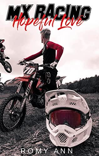 Hopeful Love: MX Racing von [Romy Ann]
