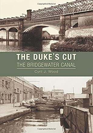 The Duke's Cut: The Bridgewater Canal