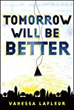 Tomorrow Will Be Better (2) (Hope for the Best Series)