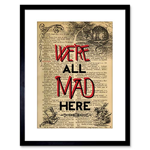 UPCYCLE We're All MAD Here Quote Alice Wonderland Cheshire Framed Art F97X12436