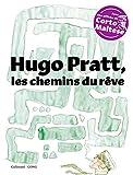 Hugo Pratt, les chemins du rêve