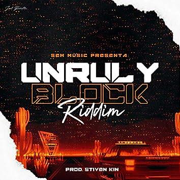 Unruly Block Riddim