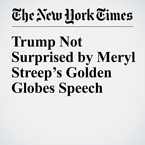 Trump Not Surprised by Meryl Streep's Golden Globes Speech copertina