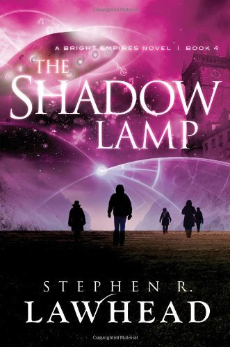 By Lawhead Stephen R - The Shadow Lamp HB (Bright Empires)