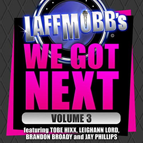 Laffmobb's We Got Next, Vol. 3 cover art
