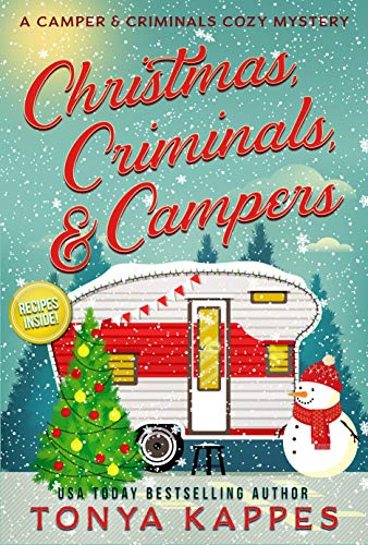 Christmas, Criminals, and Campers: A Camper and Criminals Cozy Mystery Series (A Camper & Criminals Cozy Mystery Series Book 4)
