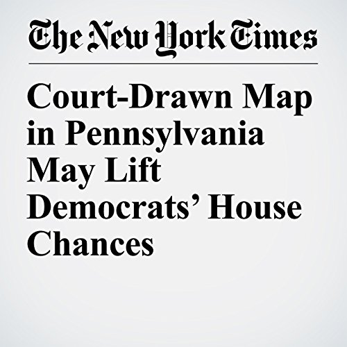 Court-Drawn Map in Pennsylvania May Lift Democrats' House Chances copertina