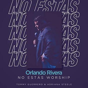 No Estás Worship (Acoustic Version)