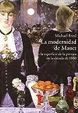 La modernidad de Manet: o la superficie de la pintura en la década de 1860 (La balsa de la Medusa)