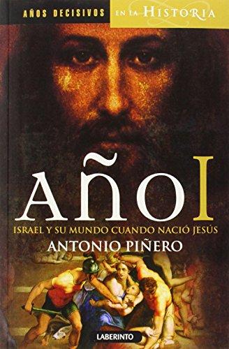 Año I. Israel Y Su Mundo Cuando Nació Jesús: 1 (Años decisivos en la Historia)