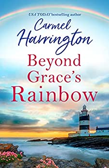 Beyond Grace's Rainbow: An absolutely gripping emotional page-turner with a heartbreaking twist! by [Carmel Harrington]