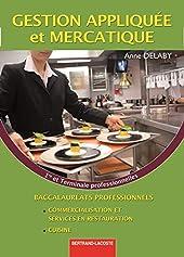 Gestion appliquée et mercatique 1e et Tle Bac pro commercialisation et services en restauration / cuisine d'Anne Delaby