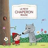 Le Petit Chaperon Rouge (MES PREMIERS CONTES)