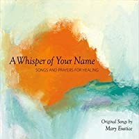 A Whisper Of Your Name