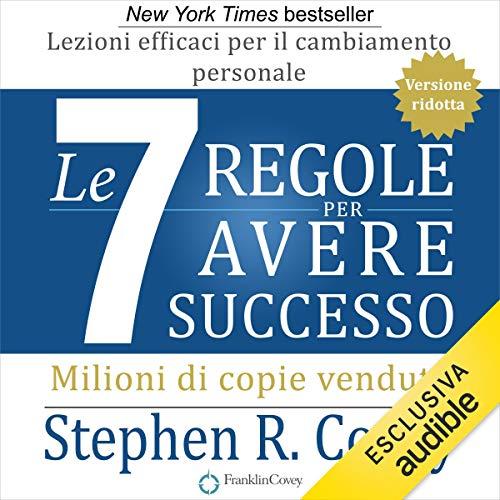 Le 7 regole per avere successo. Versione ridotta copertina