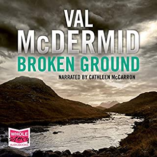 Broken Ground     Karen Pirie, Book 5              By:                                                                                                                                 Val McDermid                               Narrated by:                                                                                                                                 Cathleen McCarron                      Length: 12 hrs and 56 mins     76 ratings     Overall 4.6
