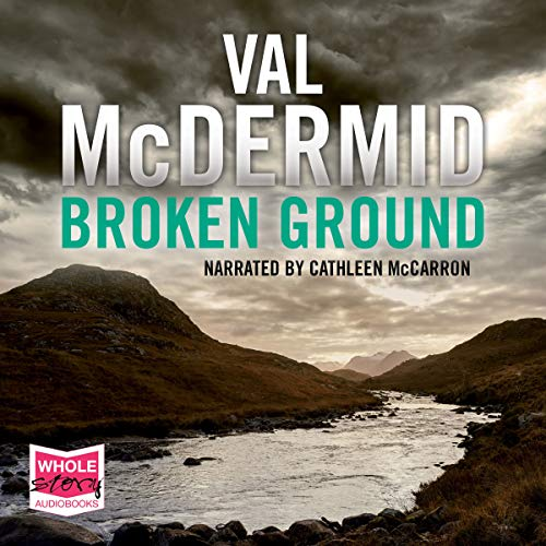 Broken Ground     Karen Pirie, Book 5              By:                                                                                                                                 Val McDermid                               Narrated by:                                                                                                                                 Cathleen McCarron                      Length: 12 hrs and 56 mins     72 ratings     Overall 4.6