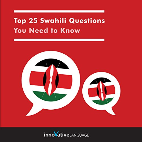 Top 25 Swahili Questions You Need to Know                   De :                                                                                                                                 Innovative Language Learning LLC                               Lu par :                                                                                                                                 Innovative Language Learning LLC                      Durée : 2 h et 54 min     Pas de notations     Global 0,0