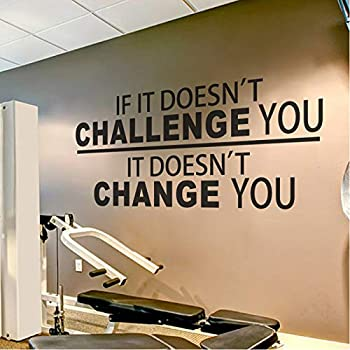 BATTOO Fitness Wall Decal up to 4.5 ft - If It Doesn t Challenge You It Doesn t Change You.- Classroom Wall Decor- Inspirational Quote Wall Decal Sticker Black 16 WX7.5 H