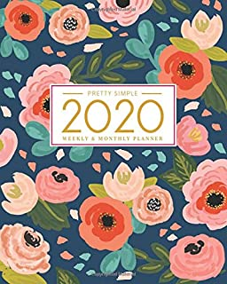 2020 Planner Weekly and Monthly: Jan 1, 2020 to Dec 31, 2020: Weekly & Monthly Planner + Calendar Views | Inspirational Quotes and Navy Floral Cover (2020 Pretty Simple Planners)