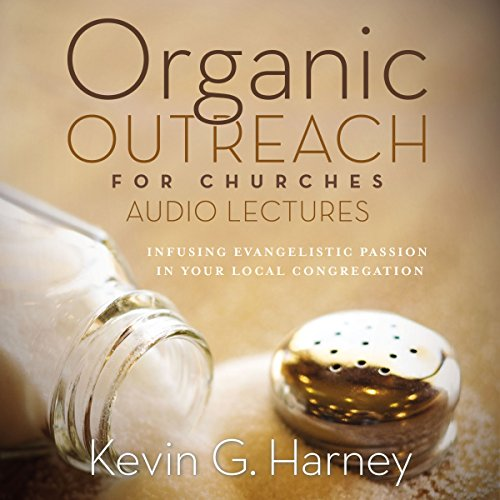 Organic Outreach for Churches: Audio Lectures audiobook cover art
