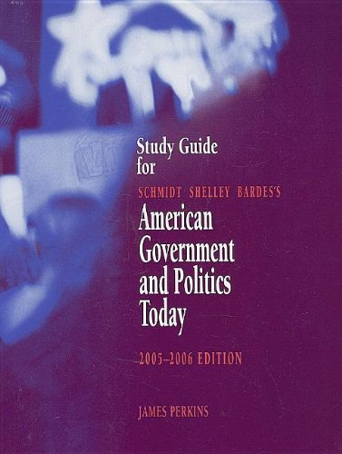Study Guide for Schmidt/Shelley/Bardes' American Government and Politics Today, 2005-2006, 12th