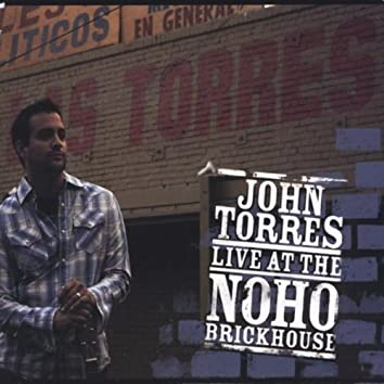 JOHN TORRES: LIVE AT THE NOHO BRICKHOUSE