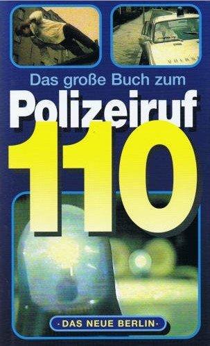 Das große Buch zum Polizeiruf 110. 1946 - 1996