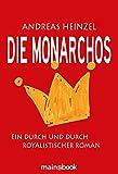 Die Monarchos: Ein durch und durch royalistischer Roman